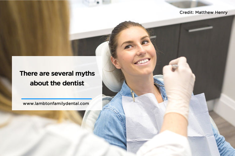 There are several myths about the dentist