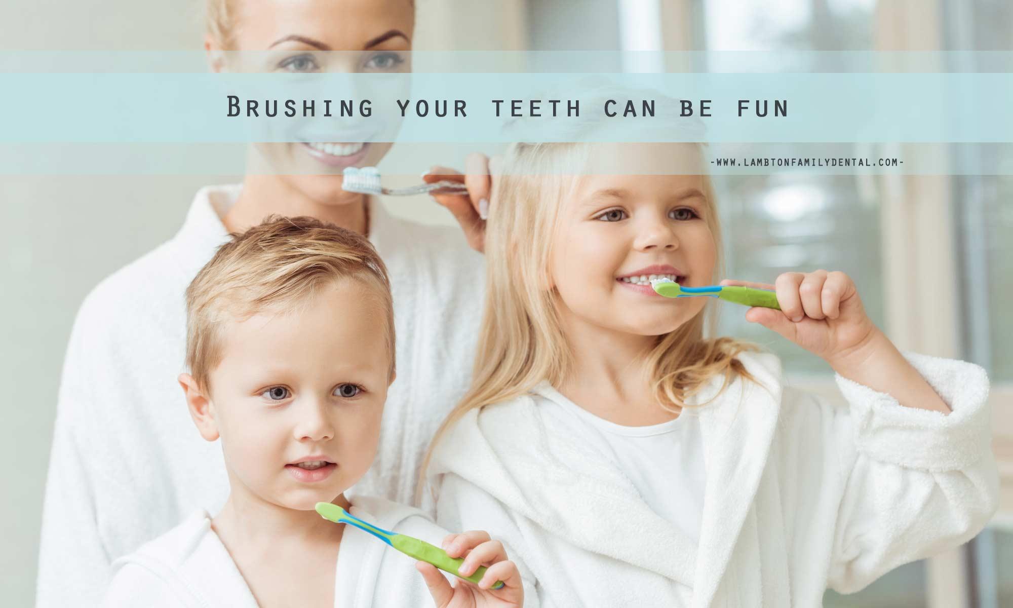 Brushing your teeth can be fun