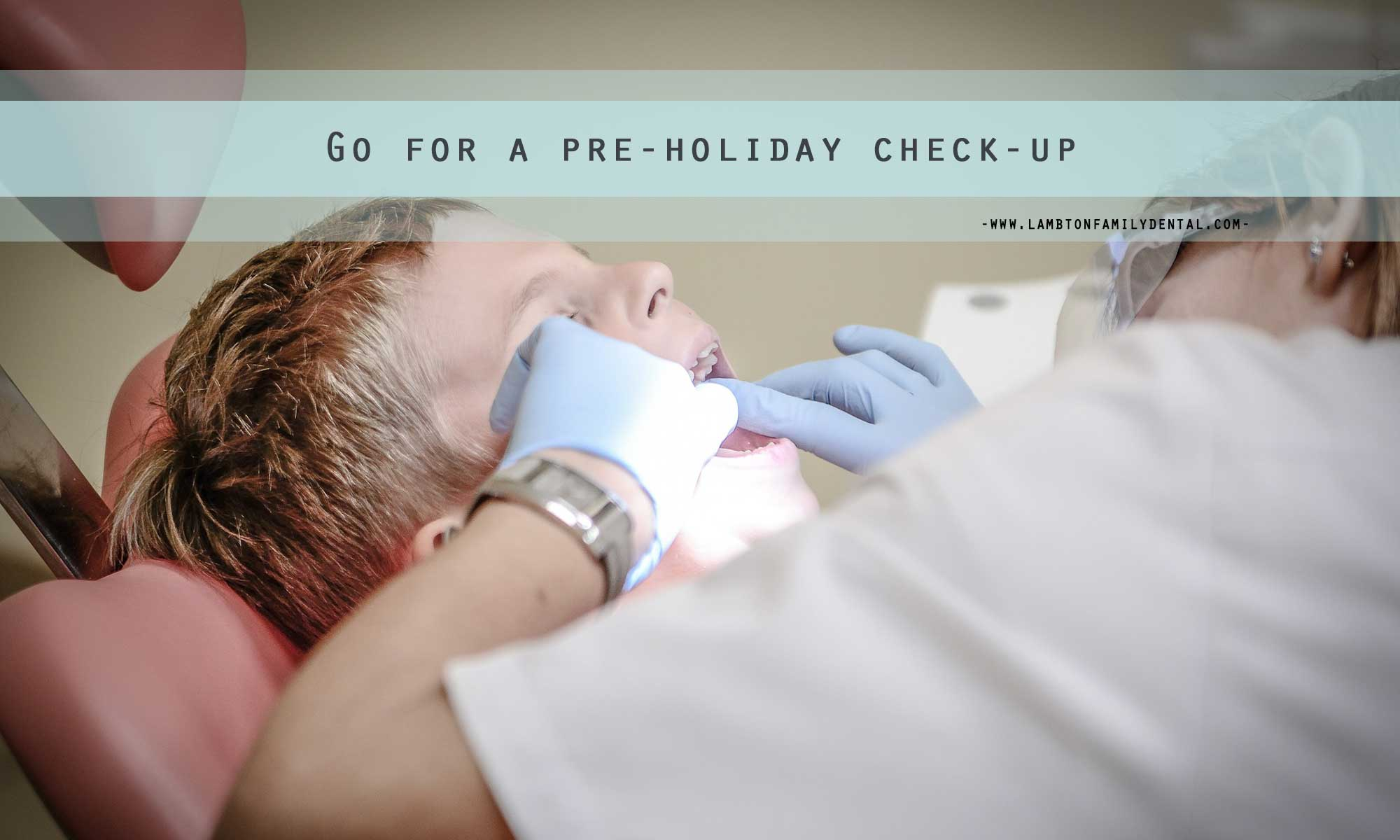 Go for a pre-holiday check-up