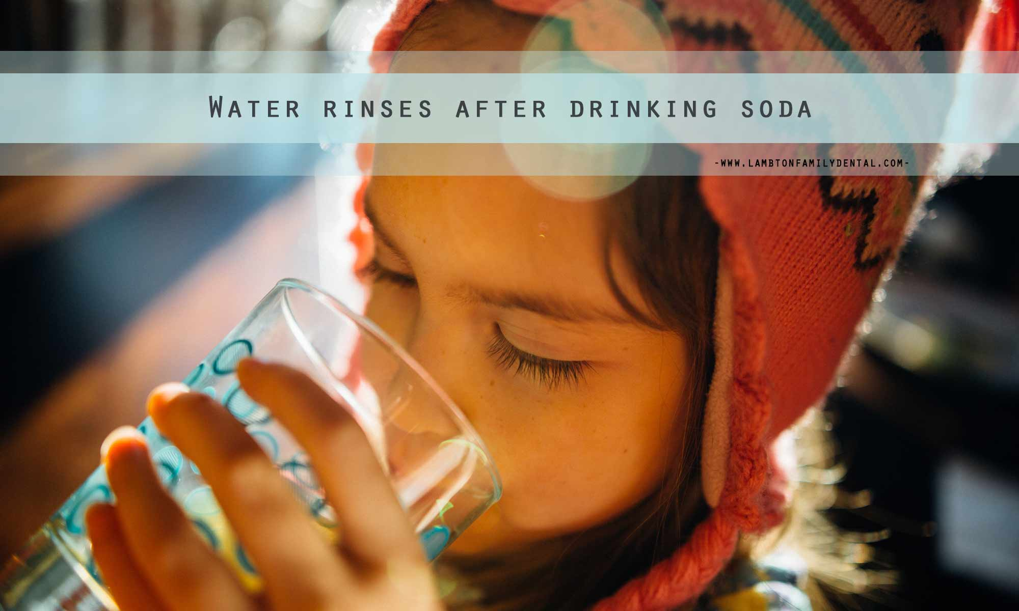 Water rinses after drinking soda