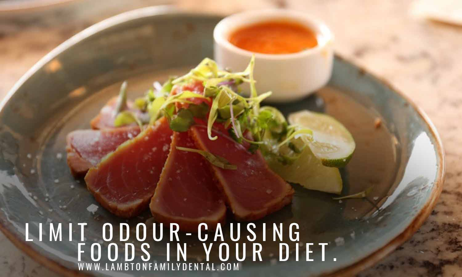 Limit odour-causing foods in your diet