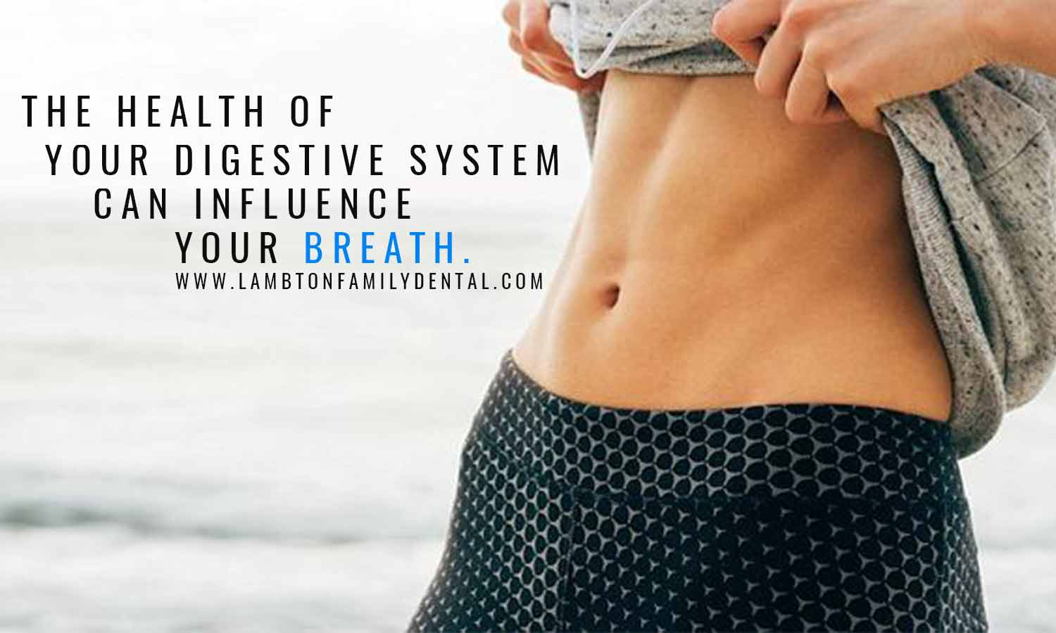 health of your digestive system can influence your breath