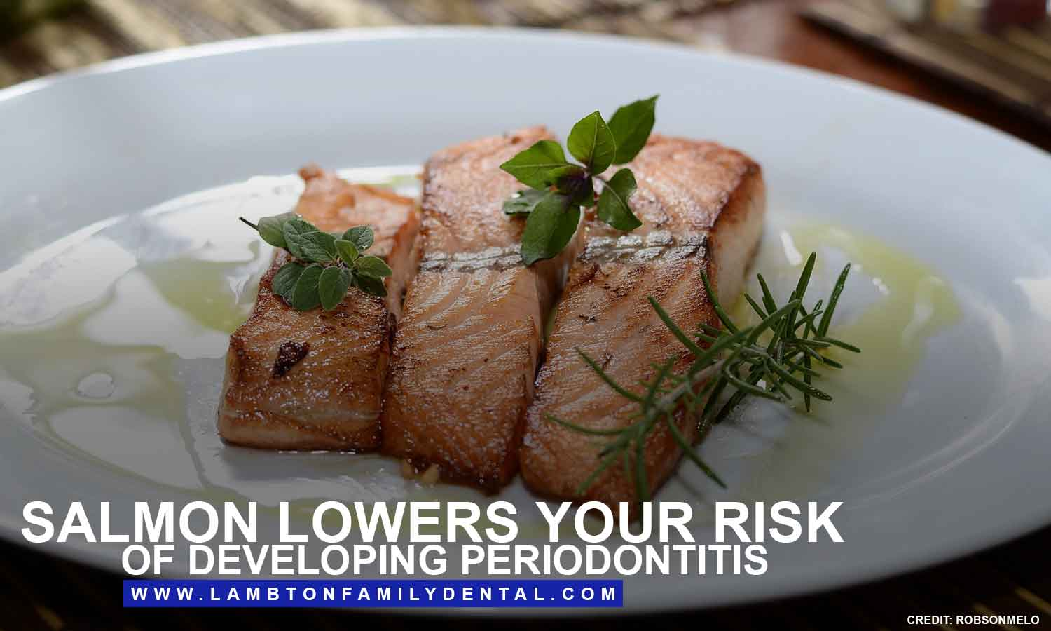 Salmon lowers your risk of developing periodontitis
