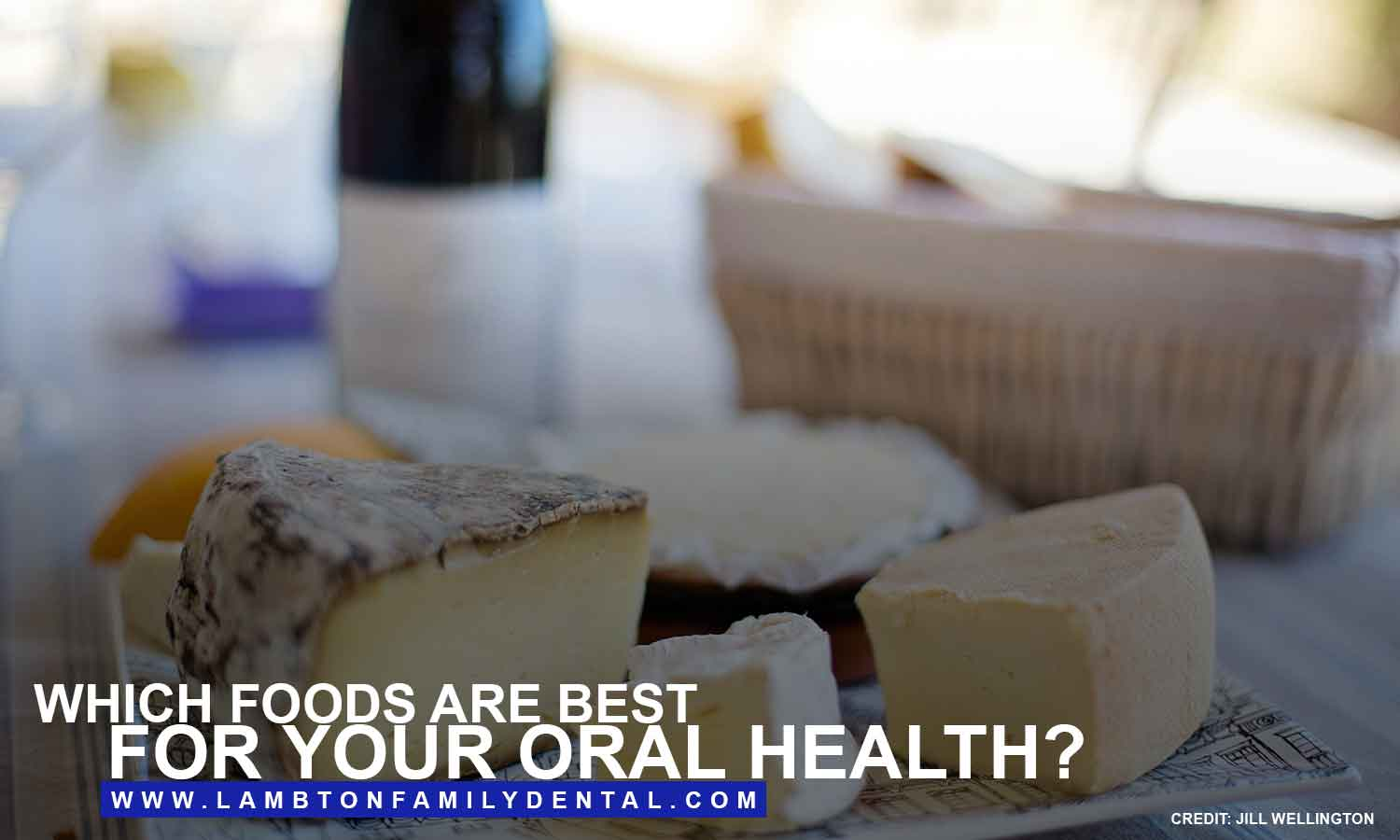 Which foods are best for your oral health