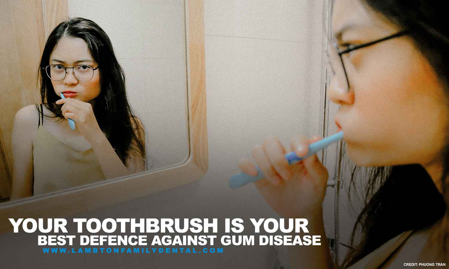 toothbrush is your best defence