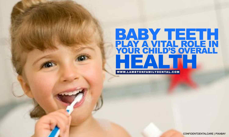 Baby teeth play a vital role