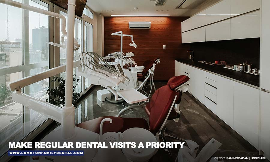 Make regular dental visits a priority